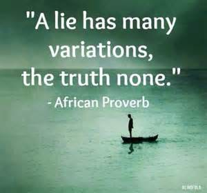 a lie has many variations the truth none