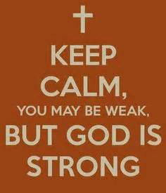 keep calm weak strong